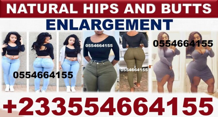 Hips and butt enlargment In Ghana